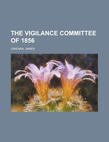 9781153724906: The Vigilance Committee of 1856