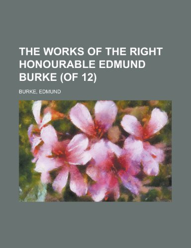 9781153726405: The Works of the Right Honourable Edmund Burke, Vol. 02 (of 12)