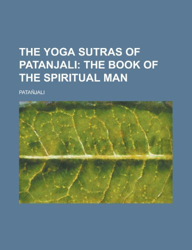 The Yoga Sutras of Patanjali; The Book of the Spiritual Man (9781153727266) by Patajali; Patanjali