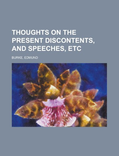 9781153727884: Thoughts on the Present Discontents, and Speeches, Etc.
