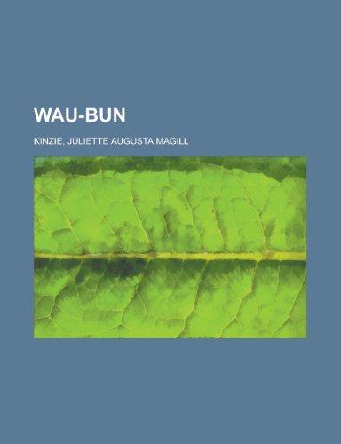Wau-Bun: Juliette Augusta Magill Kinzie