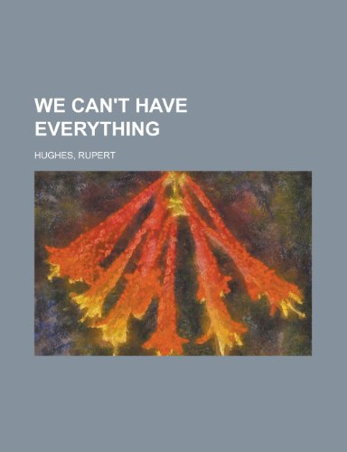 We Can't Have Everything (9781153732482) by Rupert Hughes