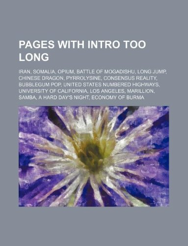 Pages with Intro Too Long: Iran, Somalia, Opium, Battle of Mogadishu, Long Jump, Chinese Dragon, ...