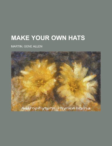9781153736312: Make Your Own Hats