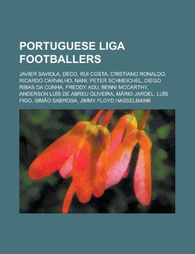 Portuguese Liga Footballers: Javier Saviola, Deco, Rui