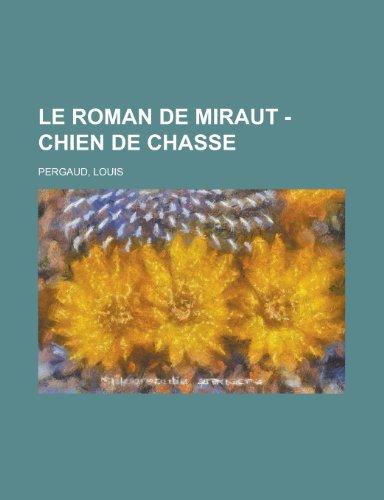 Le Roman de Miraut - Chien de: Pergaud, Louis