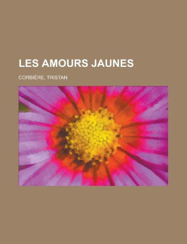 9781153743907: Les Amours Jaunes (French Edition)