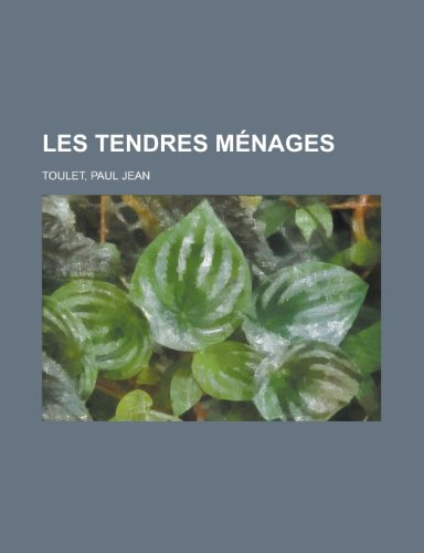 9781153746472: Les Tendres Menages (French Edition)