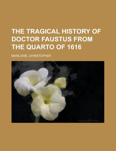 9781153747622: The Tragical History of Doctor Faustus from the Quarto of 1616