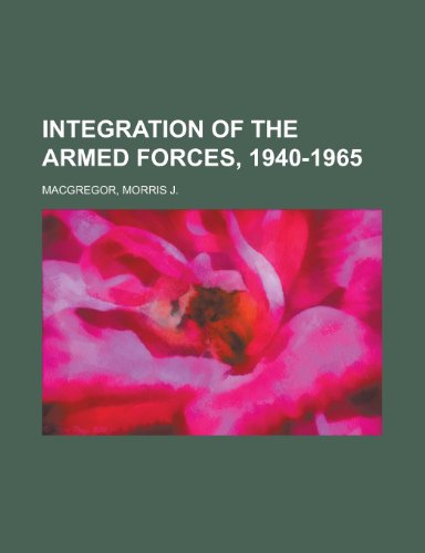 9781153755399: Integration of the Armed Forces, 1940-1965