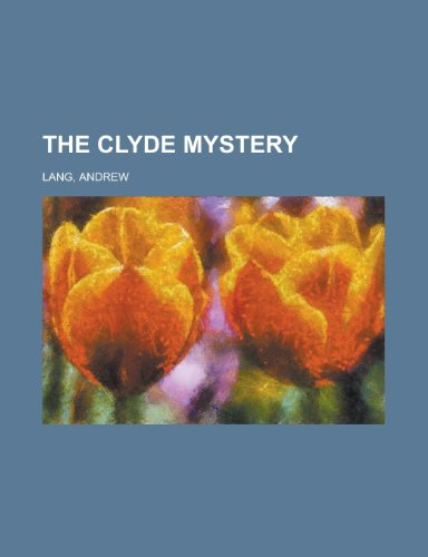 9781153757683: The Clyde Mystery