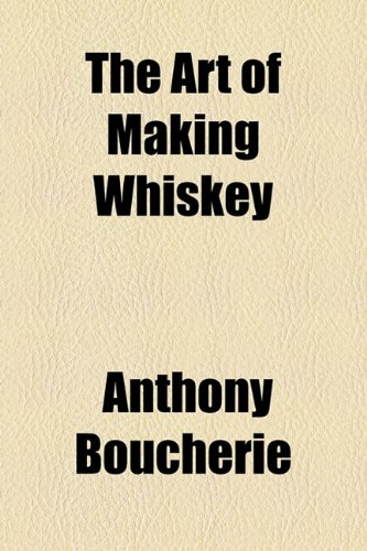 9781153763172: The Art of Making Whiskey