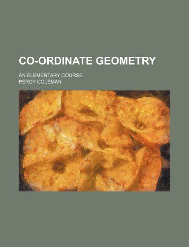 9781153764865: Co-ordinate geometry; an elementary course
