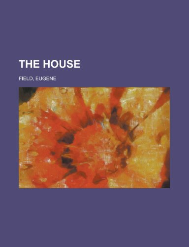 The House (1153765039) by Field, Eugene