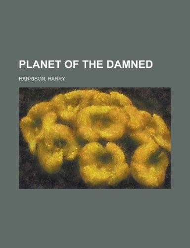 9781153765626: Planet of the Damned