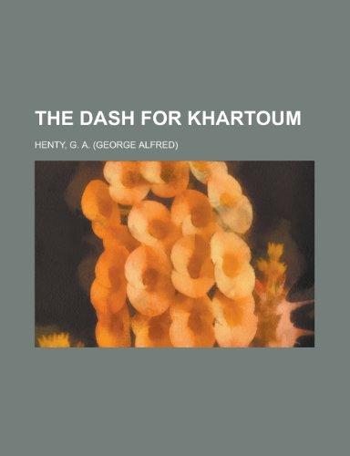 9781153766562: The Dash for Khartoum