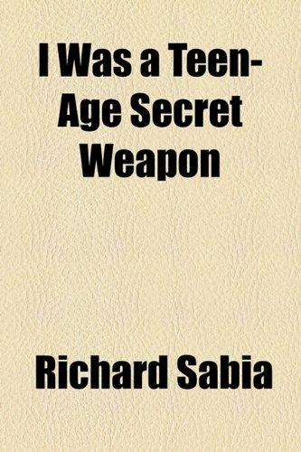 9781153777209: I Was a Teen-Age Secret Weapon