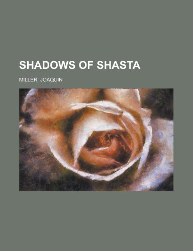 Shadows of Shasta (1153779854) by Joaquin Miller