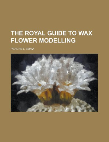 9781153781244: The Royal Guide to Wax Flower Modelling