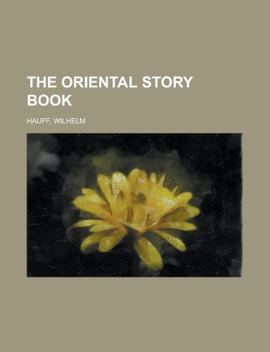 The Oriental Story Book (9781153783873) by Wilhelm Hauff