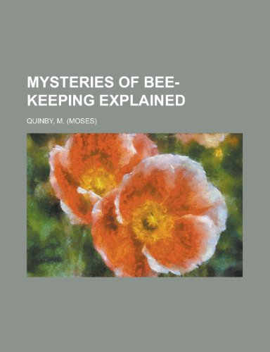9781153788403: Mysteries of Bee-Keeping Explained