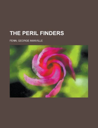 9781153790284: The Peril Finders