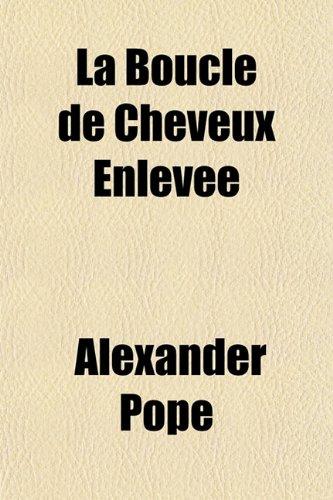 9781153792172: La Boucle de Cheveux Enlevee