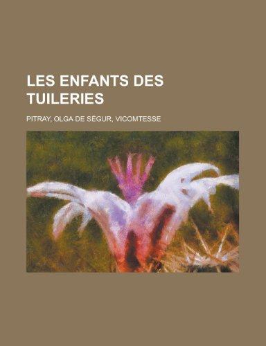 9781153795456: Les Enfants Des Tuileries (French Edition)