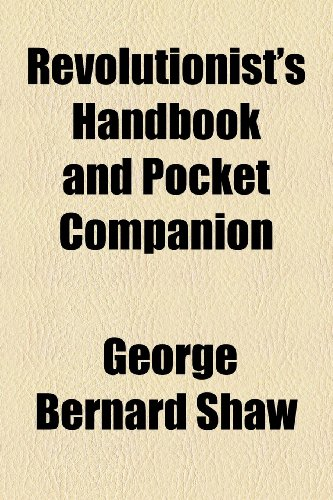 9781153795586: Revolutionist's Handbook and Pocket Companion