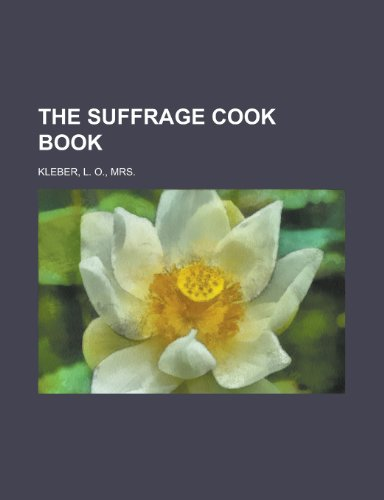 9781153796910: The Suffrage Cook Book