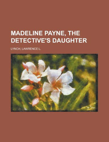 9781153798051: Madeline Payne, the Detective's Daughter