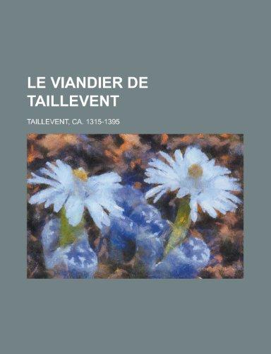 9781153798723: Le Viandier de Taillevent (French Edition)