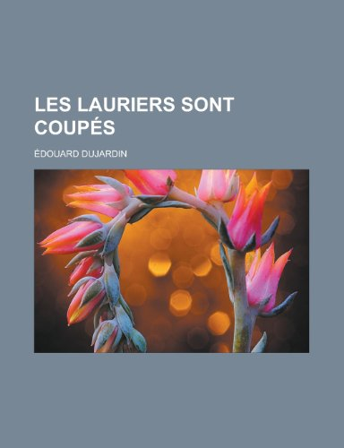 9781153799270: Les Lauriers Sont Coupes (French Edition)