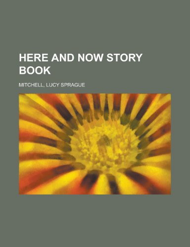 9781153802048: Here and Now Story Book