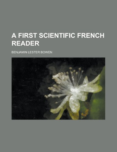 9781153802758: A first scientific French reader (French Edition)