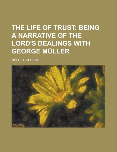9781153803649: The Life of Trust: Being a Narrative of the Lord's Dealings With George Muller