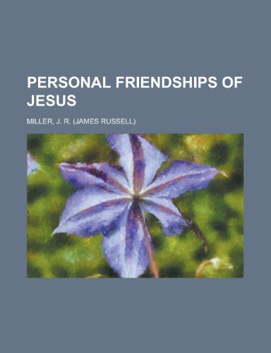 Personal Friendships of Jesus (1153804093) by J. R. Miller