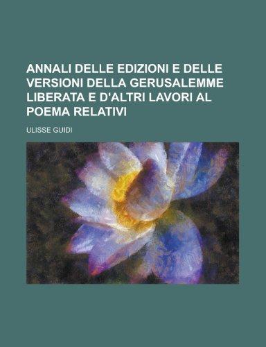 9781153805575: Annali delle edizioni e delle versioni della Gerusalemme liberata e d'altri lavori al poema relativi (Italian Edition)