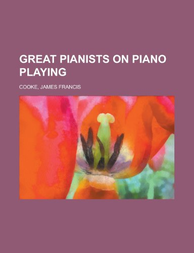 9781153809368: Great Pianists on Piano Playing