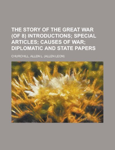 The Story of the Great War (of 8) Introductions Volume I (1153810980) by Churchill, Allen L.