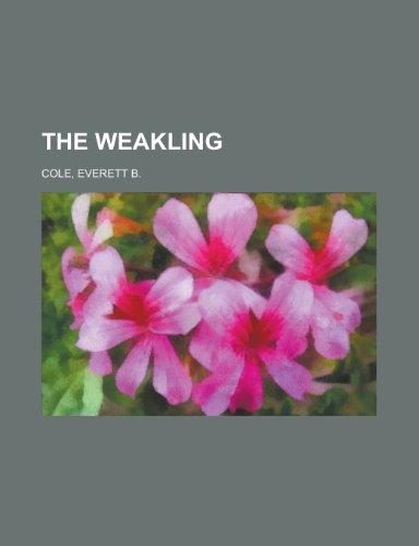 9781153812856: The Weakling