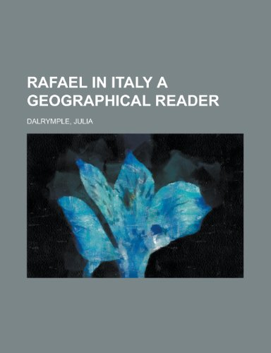 9781153815000: Rafael in Italy a Geographical Reader