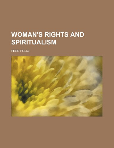 Woman's rights and spiritualism: Folio, Fred