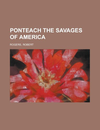 9781153817646: Ponteach the Savages of America