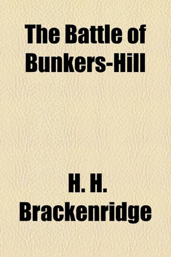 9781153817653: The Battle of Bunkers-Hill