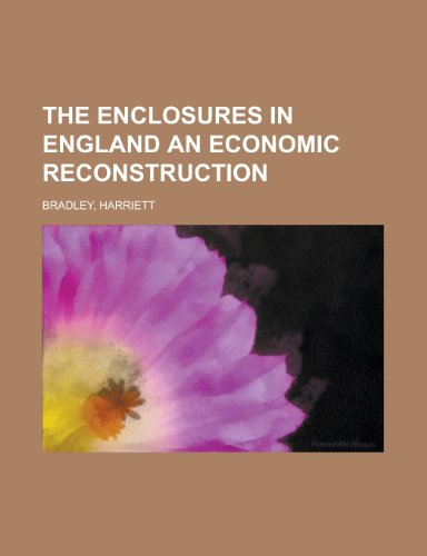 9781153817899: The Enclosures in England an Economic Reconstruction
