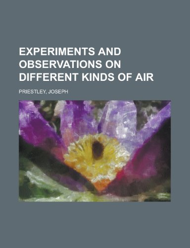 9781153821346: Experiments and Observations on Different Kinds of Air