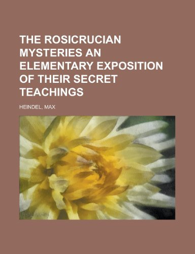 9781153822206: The Rosicrucian Mysteries an Elementary Exposition of Their Secret Teachings