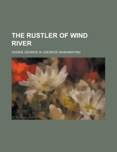 The Rustler of Wind River (1153826747) by George W. Ogden