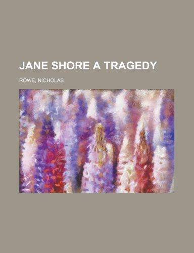 Jane Shore a Tragedy (9781153826891) by Nicholas Rowe